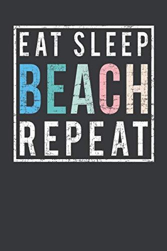 Hurley Oneill - Eat Sleep Beach Repeat: A Blank Lined Notebook Journal For Summer Days