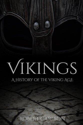 Vikings: A History of the Viking Age by Robert Carlson (2015-12-08) (Viking 08 Platform)