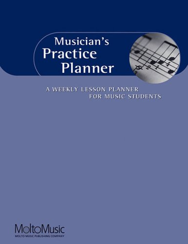 - Musician's Practice Planner: A Weekly Lesson Planner for Music Students