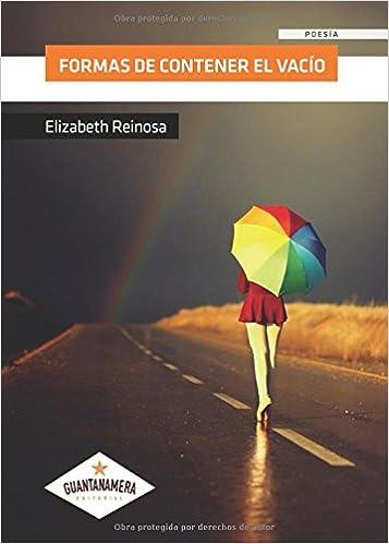 Formas de contener el vacío (Spanish Edition): Elizabeth Reinosa: 9788416179275: Amazon.com: Books