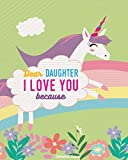 Dear Daughter I Love You Because: Rhyming Unicorn