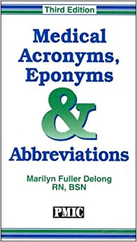 Medical Acronyms, Eponyms and Abbreviations