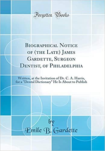 Biographical Notice Of The Late James Gardette Surgeon Dentist