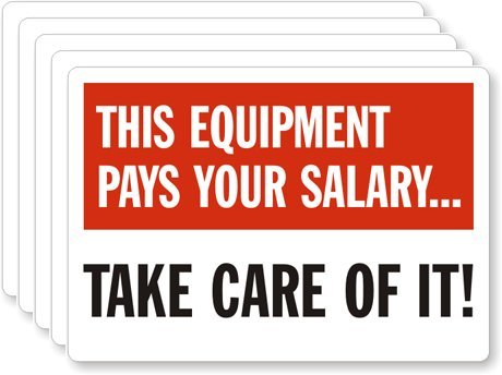 This Equipment Pays Your Salary     Take  Adhesive Signs And Labels  5 Labels   Pack  5  X 3 5