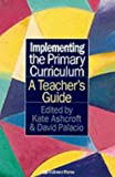 img - for Implementing the Primary Curriculum: A Teacher's Guide by Kate Ashcroft (1997-06-13) book / textbook / text book