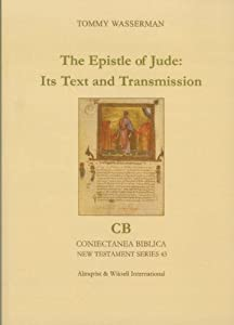 The Epistle of Jude: Its Text and Transmission (Coniectanea Biblica, New Testament)