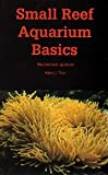 Small Reef Aquarium Basics, Albert J. Thiel, 0945777108