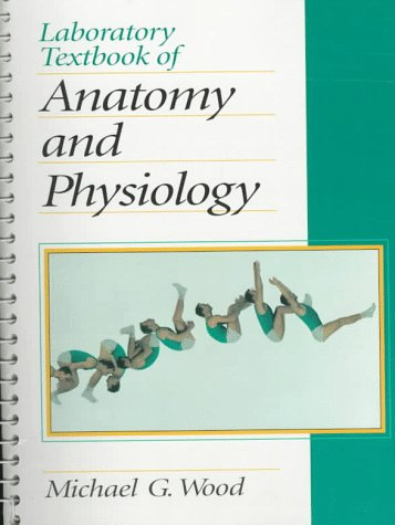Laboratory Textbook of Anatomy and Physiology