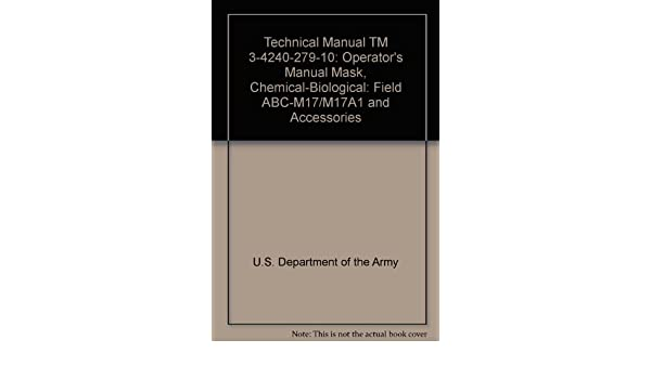 Technical Manual TM 3-4240-279-10: Operator's Manual Mask, Chemical