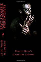 Bayou Zombie Werewolves: Uncle Gary's Campfire Stories