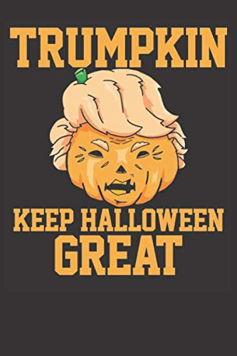 Halloween Notebook: Trumpkin Trump Keep Halloween Great Pumpkin Face Funny Gift 6x9 Dot Grid 120 Pages Notebook Sketchbook Journal