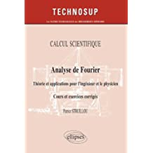 Analyse de Fourier: Theorie ET Applications Pour le Physicien: Cou