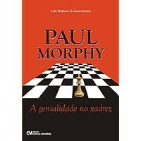 Paul Morphy - A Genialidade No Xadrez