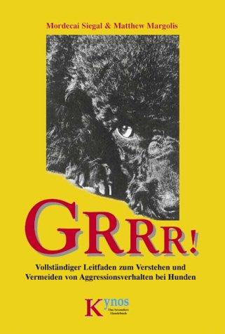 GRRR! Vollständiger Leitfaden zum Verstehen und Vermeiden von Aggressionsverhalten bei Hunden