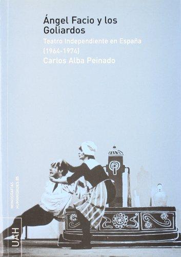 Descargar Libro Ángel Facio Y Los Goliardos: Teatro Independiente En España Carlos Alba Peinado
