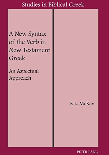 A New Syntax of the Verb in New Testament Greek: An Aspectual Approach (Studies in Biblical Greek) by Brand: Peter Lang International Academic Publishers