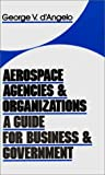 Aerospace Agencies and Organizations, George V. D'Angelo, 0899308422