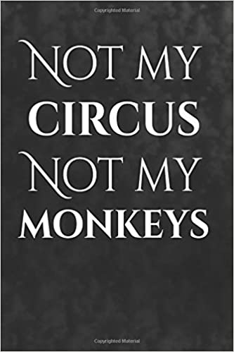 Not My Circus Not My Monkeys Polish Proverbs Blank Book