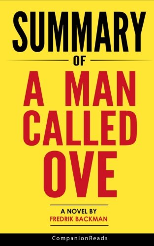 Summary of A Man Called Ove: A Novel by Fredrik Backman