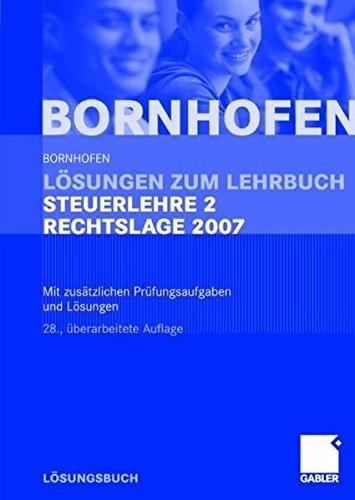 Lösungen zum Lehrbuch Steuerlehre 2 Rechtslage 2007: Mit zusätzlichen Prüfungsaufgaben und Lösungen