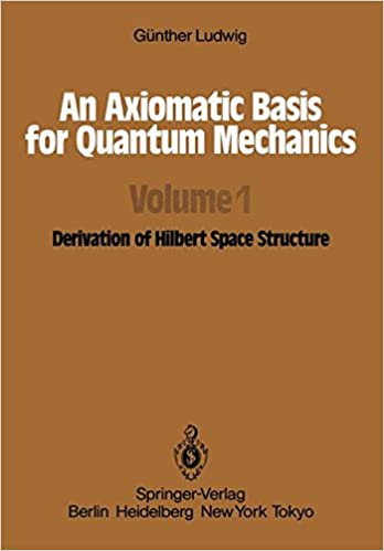 An axiomatic basis for quantum mechanics volume 1 derivation of an axiomatic basis for quantum mechanics volume 1 derivation of hilbert space structure softcover reprint of the original 1st ed 1985 edition fandeluxe Gallery
