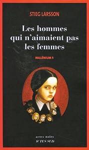"""vignette de '""""Millénium"""" n° 1<br /> Les hommes qui n'aimaient pas les femmes (Stieg Larsson)'"""