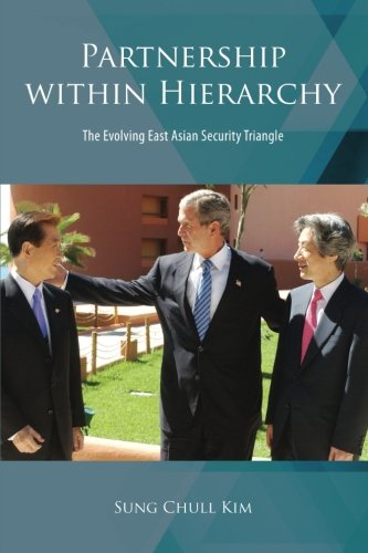 Partnership within Hierarchy: The Evolving East Asian Security Triangle
