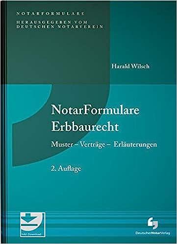 Notarformulare Erbbaurecht Muster Vertrage Erlauterungen Buch Mit Musterdownload Amazon De Wilsch Harald Bucher