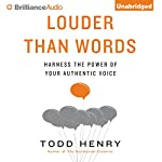 Louder Than Words: Harness the Power of Your Authentic Voice | Todd Henry