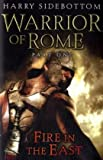 Fire in the East (Warrior of Rome 1)