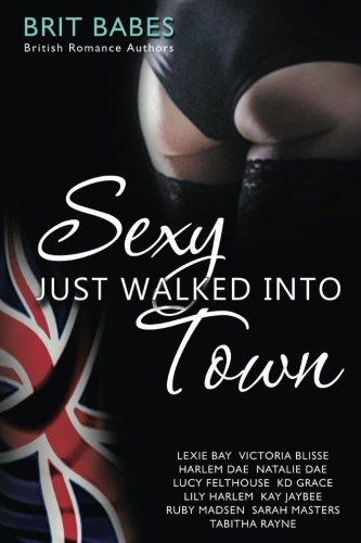 Sexy Just Walked Into Town
