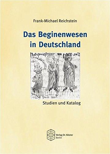 Das Beginenwesen in Deutschland: Studien und Katalog (Wissenschaftliche Schriftenreihe Geschichte)