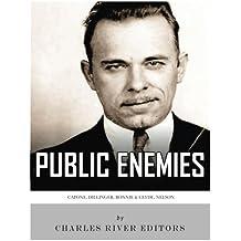 Public Enemies: Al Capone, John Dillinger, Bonnie & Clyde, and Baby Face Nelson