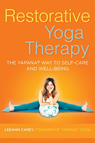 Restorative Yoga Therapy: The Yapana Way to Self-Care and Well-Being
