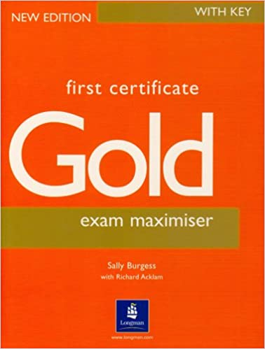 Book First Certificate Gold Maximiser with Key New Edition: Exam Maximiser with Key