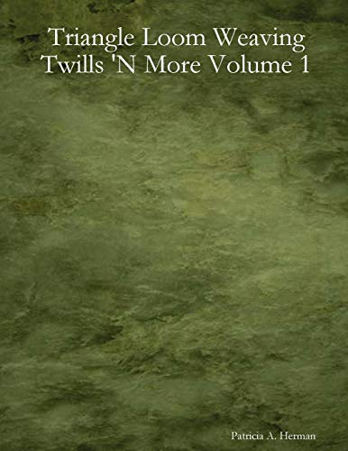 Triangle Loom Weaving Twills 'N More Volume 1 ()