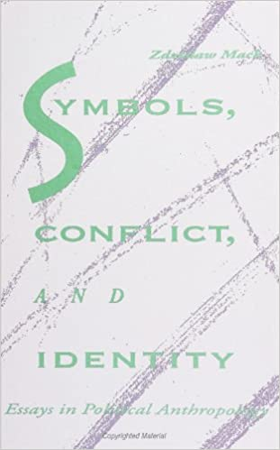 symbols conflict and identity essays in political anthropology  symbols conflict and identity essays in political anthropology suny series in anthropological studies of contemporary issues zdzislaw mach