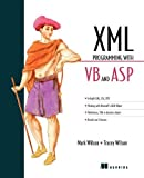 XML Programming with VB and ASP, Mark Wilson and Tracey Wilson, 1884777872