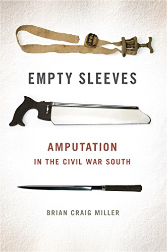 Empty Sleeves: Amputation in the Civil War South (Uncivil Wars) Pdf