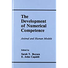 The Development of Numerical Competence: Animal and Human Models