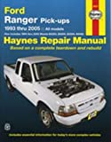 Haynes Repair Manual: Ford Ranger Pick-Ups, 1993 Thru 2005 - All Models