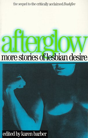 Afterglow: More Stories of Lesbian Desire (Lace Publications)