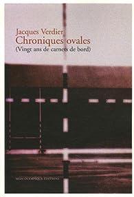 Chroniques ovales : (Vingt ans de carnets de bord) par Jacques Verdier