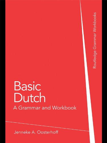 Basic Dutch  A Grammar And Workbook  Grammar Workbooks   English Edition