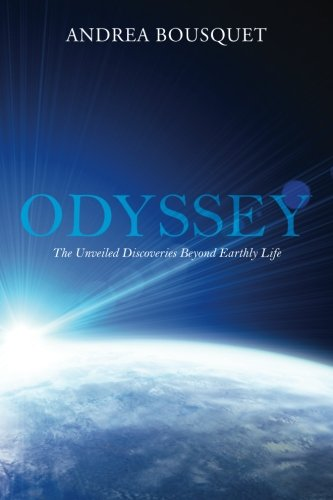 Read Online Odyssey: The Unveiled Discoveries Beyond Earthly Life PDF