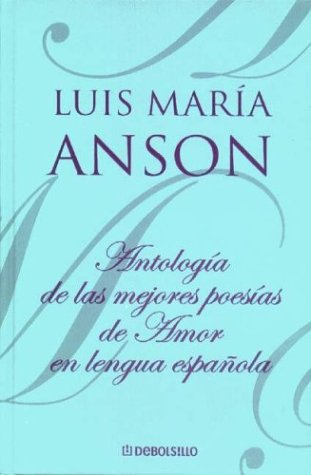 Antologia de las mejores poesias de amor/ Anthology of the Best Love Poems (Spanish Edition)