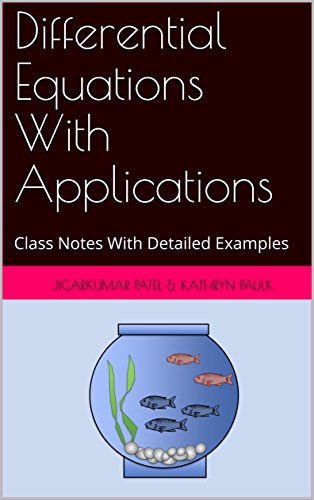 Download for free Differential Equations With Applications: Class Notes With Detailed Examples