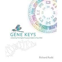 The Gene Keys: Unlocking the Higher Purpose Hidden in Your DNA