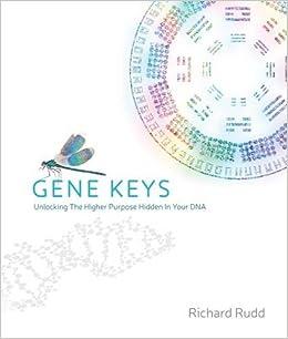 Gene keys unlocking the higher purpose hidden in your dna richard gene keys unlocking the higher purpose hidden in your dna richard rudd 8601401190608 amazon books fandeluxe Choice Image