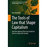 And How Altering Their Use Could Give Form to a More Just Society (Economic and Financial Law & Policy – Shifting Insights & Values)